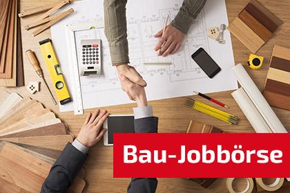 Die Jobbörse auf bauschweiz.ch das Portal für Bauen + Wohnen