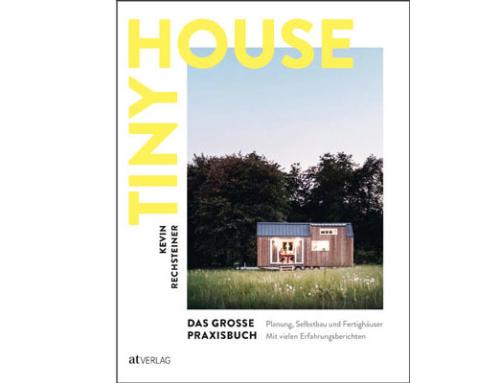 Tiny House – Das grosse Praxisbuch