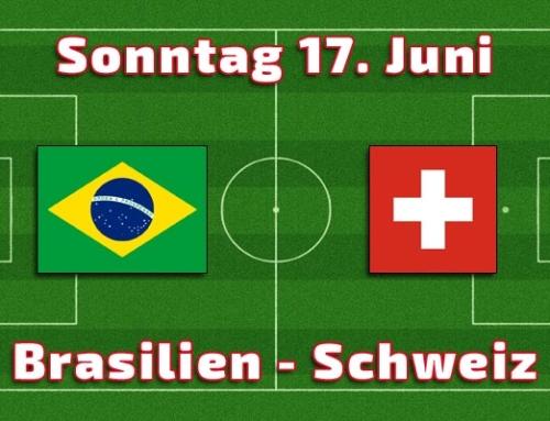 17. Juni Tippspiel Brasilien – Schweiz